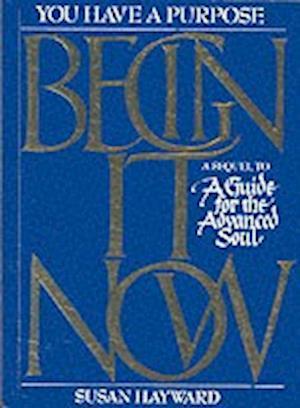 Begin it Now