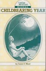 Wise Woman Herbal for the Childbearing Year (Wise Woman Herbals Series No 1)