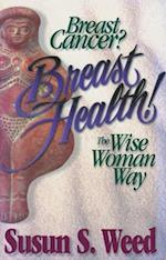 Breast Cancer (Wise Woman Herbal, nr. 2)