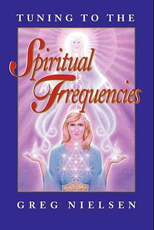 Tuning to the Spiritual Frequencies