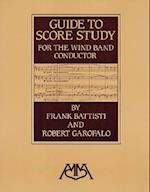 Guide to Score Study for the Wind Band Conductor af Robert Garofalo, Frank Battisti