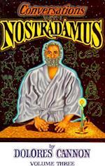 Conversations with Nostradamus:  Volume 3