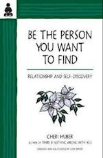 Be the Person You Want to Find af Cheri Huber, June Shiver