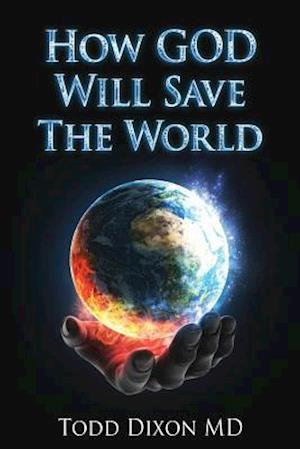 How God Will Save the World