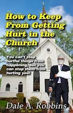 How to Keep from Getting Hurt in the Church