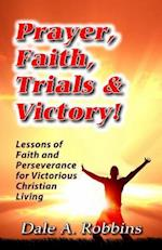 Prayer, Faith, Trials and Victory