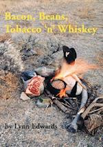 Bacon, Beans, Tobacco 'n' Whiskey