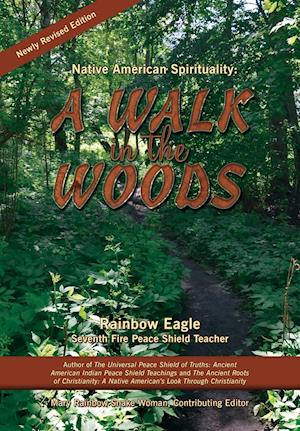 Bog, hæftet Native American Spirituality A Walk in the Woods af Rainbow Eagle