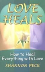 Love Heals af Shannon Peck