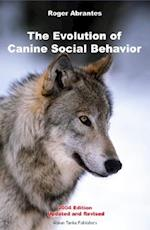 The Evolution of Canine Social Behavior