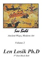 Soo Bahk Ancient Ways Modern Art Volume II af Len Losik Ph. D.