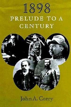 1898: Prelude to a Century