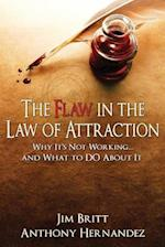 The Flaw in the Law of Attraction af Jim Britt, Anthony Hernandez