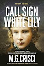 Call Sign, White Lily (5th Edition): The Life and Loves of the World's First Female Fighter Pilot af M.G. Crisci