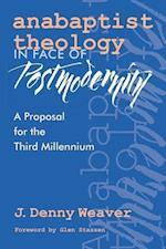 Anabaptist Theology in Face of Postmodernity af J. Denny Weaver