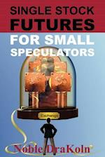 Single Stock Futures for Small Speculators