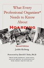 What Every Professional Organizer Needs to Know about Hoarding af Judith Kolberg