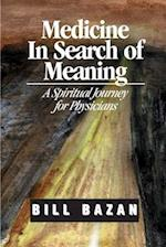 Medicine in Search of Meaning