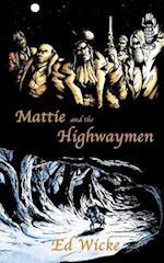 Mattie and the Highwaymen af Ed Wicke