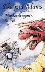 Akayzia Adams and the Masterdragon's Secret af Ed Wicke