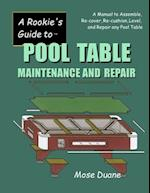 A Rookie's Guide to Pool Table Maintenance and Repair