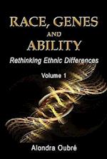 Race, Genes and Ability: Rethinking Ethnic Differences / Vol 1