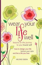 Wear Your Life Well
