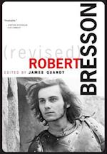 Robert Bresson (Revised), Revised and Expanded Edition (Cinematheque Ontario Monographs)
