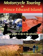 Motorcycle Touring in Prince Edward Island...Your Guide to Tip to Tip Adventure af Julie V. Watson