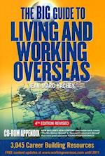 The Big Guide to Living and Working Overseas [With CDROM]