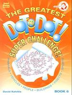 The Greatest Dot-To-Dot Super Challenge (Greatest Dot To Dot Super Challenge, nr. 6)