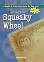 Become the Squeaky Wheel