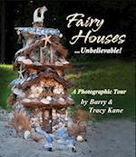 Fairy Houses... Unbelievable! (The Fairy Houses)