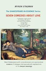 Shakespeare in Essence: Seven Comedies about Love