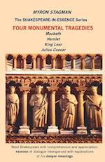Shakespeare in Essence: Four Monumental Tragedies; Macbeth, Hamlet, King Lear and Julius Caesar