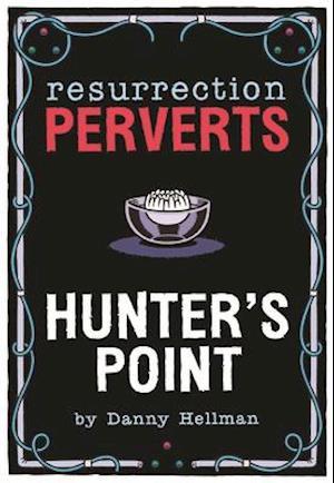 Bog, hardback Resurrection Perverts af Danny Hellman