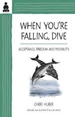 When You're Falling, Dive af Cheri Huber