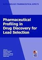 Pharmaceutical Profiling in Drug Discovery for Lead Selection (Biotechnology: Pharmaceutical Aspects, nr. )