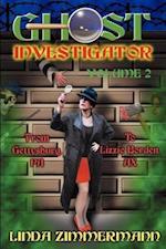 Ghost Investigator Volume 2: From Gettysburg to Lizzie Borden