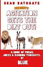 Agitation Gets the Dirt Out af Brad Blue Bathgate