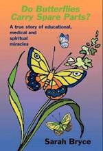 Do Butterflies Carry Spare Parts?