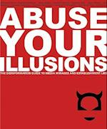 Abuse Your Illusions (Disinformation Guides)