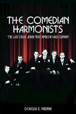 The Comedian Harmonists: The Last Great Jewish Performers in Nazi Germany