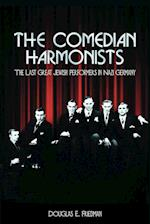 The Comedian Harmonists: The Last Great Jewish Performers in Nazi Germany af Douglas E. Friedman