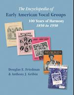 The Encyclopedia of Early American Vocal Groups - 100 Years of Harmony af Anthony J. Gribin, Douglas E. Friedman