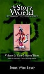 Early Modern Times (The Story of the World: History for the Classical Child, nr. 3)