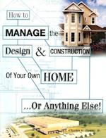 How to Manage the Design and Construction of Your Own Home af Charles G. Hanna Jr, Charles Hanna