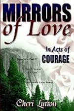 Mirrors of Love in Acts of Courage