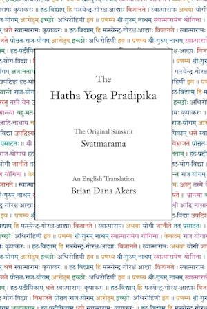 Bog, paperback The Hatha Yoga Pradipika af Svatmarama, Brian Dana Akers