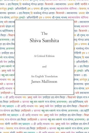 Bog, hæftet The Shiva Samhita: A Critical Edition and an English Translation af James Mallinson